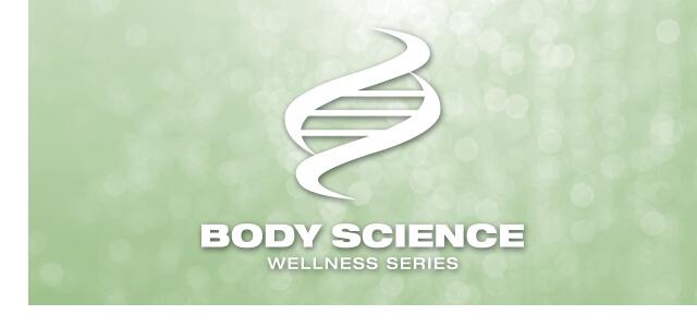 Body Science Wellness Series
